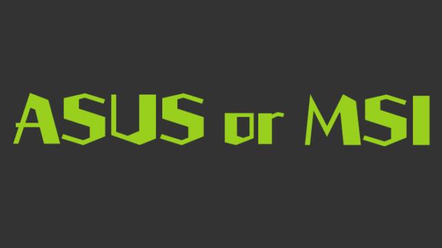 ASUSとMSIの比較
